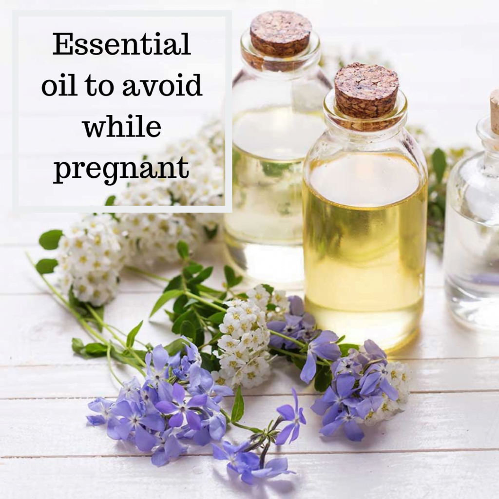 Essential oil to avoid while pregnant 1