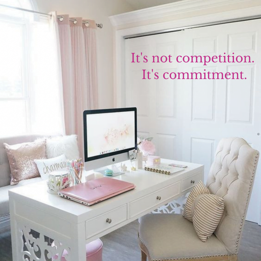 Its not competition. Its commitment.